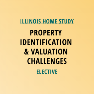 Novalis Learning | Illinois Home Study | Property Identification & Valuation Challenges