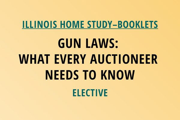 Novalis Illinois Home Study Gun Laws | What Every Auctioneer Needs to Know – Elective Class